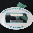 Vintage GENEVA SUMMER SCHOOL OF MISSIONS Pinback Button 2.75 In White Green Missionary