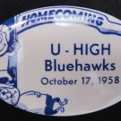 Vintage 1958 U-High University High Homecoming Pinback Button 2.75 In Bluehawks Iowa