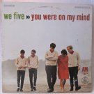 We Five You Were On My Mind LP Record Album A&M SP-4111 Stereo Vinyl 1965