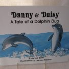 Danny and Daisy: A Tale of a Dolphin Duo by Suzanne Tate No. 13 in Nature Series Paperback Book