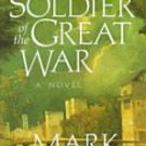 A Soldier of the Great War by Mark Helprin Hardback Book 1st Edition with Dust Cover