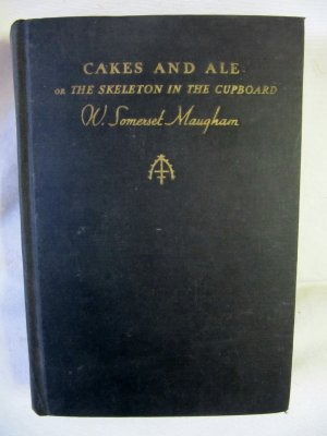 Cakes and Ale or the Skeleton in the Cupboard by W. Somerset Maugham 1930 Doubleday Hardback Book