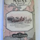 Maine A State of Ruggedness by Irvin S. Cobb Hardback America Guyed Book 1924