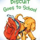 BISCUIT GOES TO SCHOOL by Alyssa Satin Capucilli Paperback Scholastic My First I Can Read Book