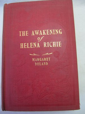 Antique 1906 The Awakening of Helena Richie Hardcover Book Margaret Deland Harper Illus W.A. Clark