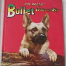 Roy Rogers&#39; Bullet Leads the Way Children&#39;s Tell-a-Tale Book 910:15 (c) 1953 Frances Wood