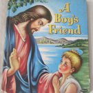 A Boy's Friend Children's Tell-a-Tale Book 916:15 (c) 1953 Robbie Trent Religious Jesus