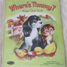 Where&#39;s Timmy? Children&#39;s Real Cloth Book 2252:29 (c) 1959 Whitman Publishing Animals