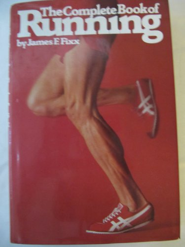 The Complete Book of Running by James F. Fixx Hardcover with Dust Jacket