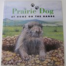 Prairie Dog: At Home on The Range by Sarah Toast Children's Paperback Book
