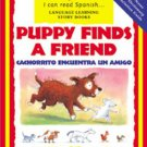 Puppy Finds A Friend in English and Spanish by Catherine Bruzzone Hardcover Children's Book