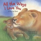 All the Ways I Love You Pop-Up Book Hardcover Book Illustrated by Julie Downing