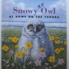 Snowy Owl At Home on the Tundra by Sarah Toast Children's Paperback Book