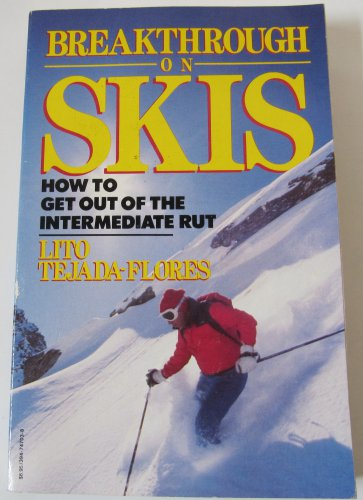 Breakthrough on Skis: How to Get Out of the Intermediate Rut by Lito Tejada-Flores Paperback