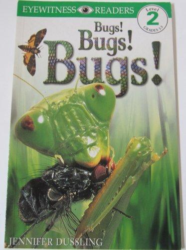 Bugs! Bugs! Bugs! DK Eyewitness Readers Level 2 Paperback Children's Book by Jennifer Dussling