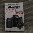 MAGIC LANTERN GUIDE BOOK NIKON N70 F70 AF FILM CAMERAS