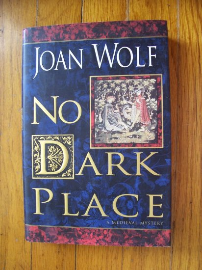 No Dark Place - Joan Wolf 1999 HB DJ 1st SIGNED