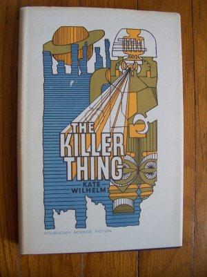 The Killer Thing - Kate WIlhelm HB DJ BCE