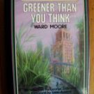Greener Than You Think - Ward Moore 1985 HB DJ