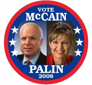 7 HISTORIC BUTTONS FOR THE 2008 PRESIDENTIAL CAMPAIGN OF JOHN McCAIN and SARAH PALIN