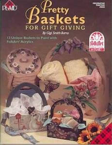 PRETTY BASKETS Book~ Paint For Gift Giving