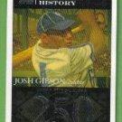 2007 Topps Baseball Homerun History Josh Gibson (Crawfords) HR250 #JG34