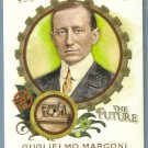 "2011 Topps Allen & Ginter ""Minds That Made the Future"" Guglielmo Marconi (Radio Signaling) #MMF28"