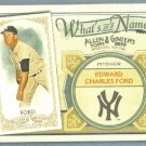 2012 Topps Allen & Ginter What's In A Name Whitey Ford (Yankees) #WIN98