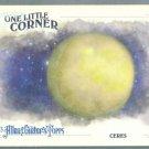 "2013 Topps Allen & Ginter One Little Corner ""Ceres"" #OLC-CR"