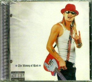 "Kid Rock ""The History Of Rock"" Music CD  New"