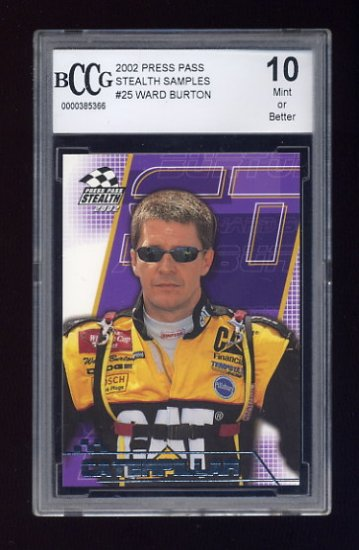 2002 Press Pass Stealth Samples #25 Ward Burton Graded BCCG 10