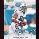 2008 Score Football Card #167 Jason Taylor - Miami Dolphins