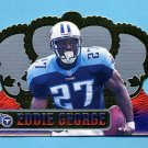 1999 Crown Royale Football #138 Eddie George - Tennessee Titans