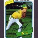 1980 Topps Baseball #134 Matt Keough - Oakland A's