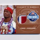 2007 Topps TX Exclusive Ticket to Hawaii Jersey Patch #CJ Chad Johnson - Bengals Game-Used Patch /49