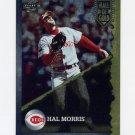1995 Score Baseball Hall Of Gold #HG046 Hal Morris - Cincinnati Reds
