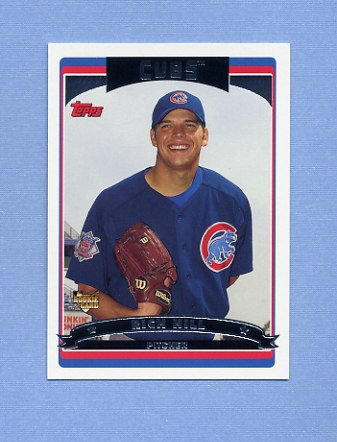 2006 Topps Baseball #319 Rich Hill RC - Chicago Cubs