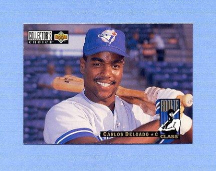 1994 Collector's Choice Baseball #004 Carlos Delgado - Toronto Blue Jays