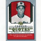 2004 Upper Deck Famous Quotes Baseball #05 Cal Ripken Jr. - Baltimore Orioles