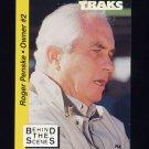 1995 Traks Behind The Scenes Racing #BTS08 Roger Penske