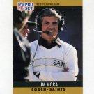 1990 Pro Set Football #221A Jim Mora CO - New Orleans Saints