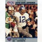1990-91 Pro Set Super Bowl 160 Football #037 Roger Staubach - Dallas Cowboys