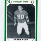 1990-91 Michigan State Collegiate Collection 200 #185 Frank Kush - Michigan State Spartans