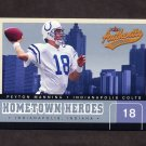 2002 Fleer Authentix Hometown Heroes Football #07 Peyton Manning - Indianapolis Colts