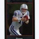2007 Bowman Chrome Football #BC171 Peyton Manning - Indianapolis Colts
