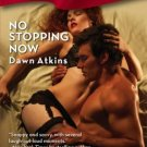 NO STOPPING NOW by Dawn Atkins Harlequin Blaze #391 HOT!
