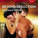BEYOND SEDUCTION by Kathleen O'Reilly Harlequin Blaze #321 HOT!