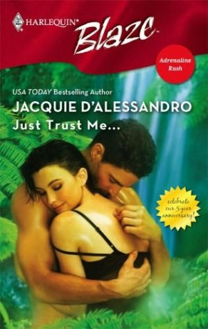 JUST TRUST ME by Jacquie D'alessandro Harlequin Blaze #276 HOT!