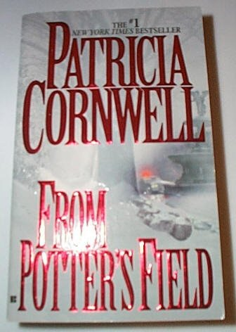 From Potter's Field by Patricia Cornwell (Paperback)