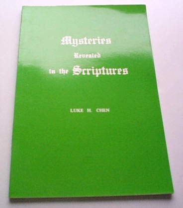 Mysteries Revealed in the Scriptures by Luke H Chen - Paperback Used